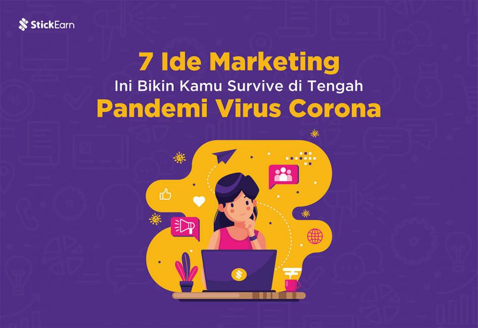 7 Ide Marketing Ini Bikin Kamu Survive Di Tengah Pandemi Virus