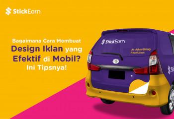 Bagaimana Cara Membuat Design Iklan yang Efektif di Mobil? Ini Tipsnya!