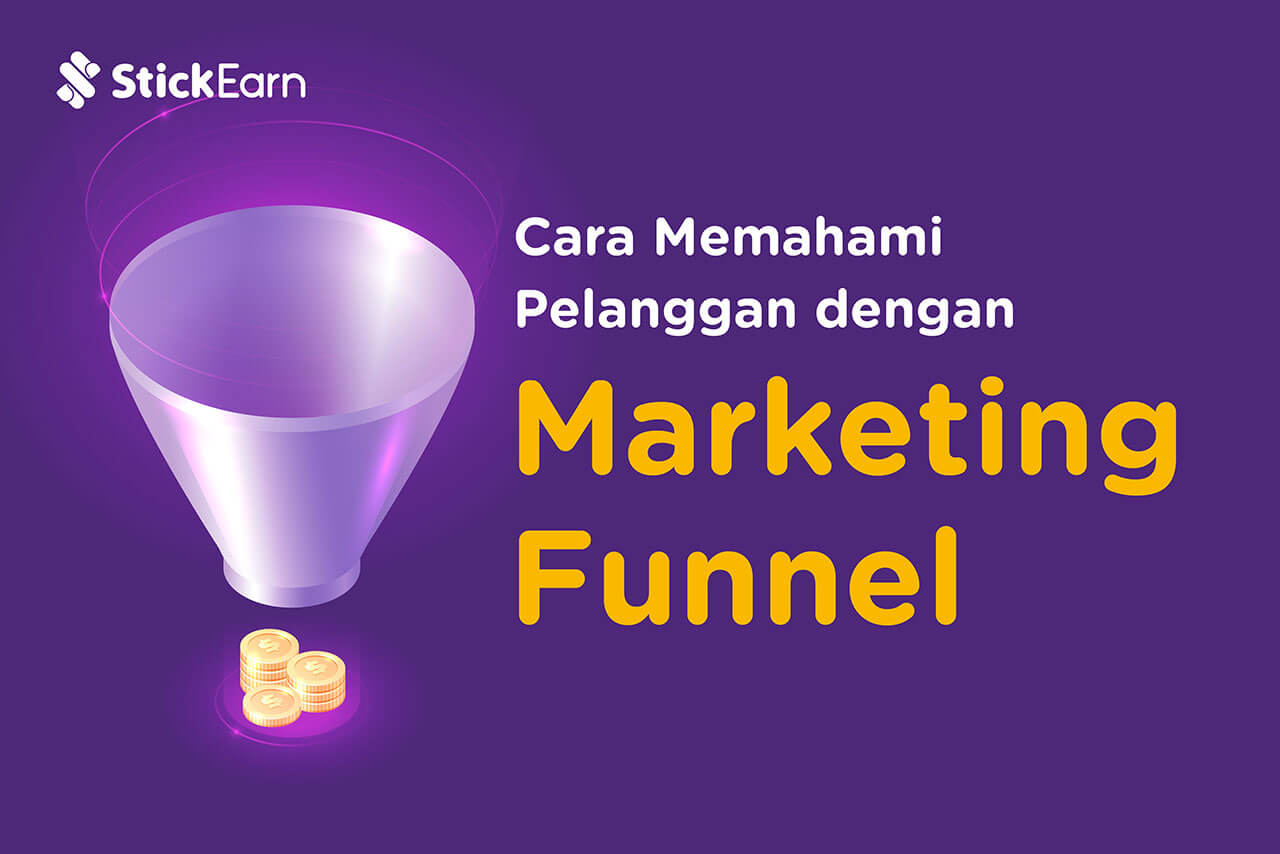 Cara Memahami Pelanggan dengan Marketing Funnel
