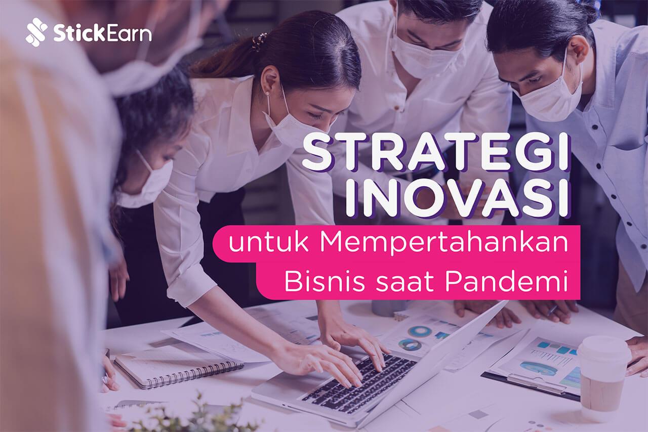 Strategi Inovasi untuk Mempertahankan Bisnis saat Pandemi